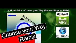 In Good Faith - Choose your Way  (Steve's Stripped RMX) | Pop Music