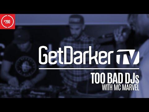 Too Bad DJs - GetDarkerTV 290