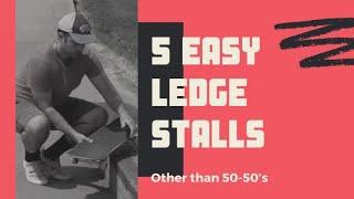 5 easy ledge stalls (no 50-50)