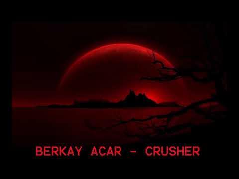 Berkay Acar - Crusher (Original Mix)