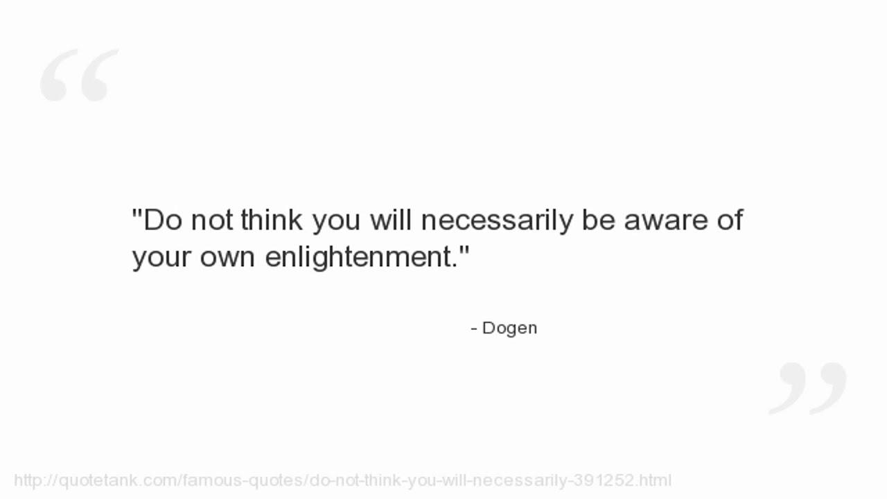 Dogen Quotes Youtube