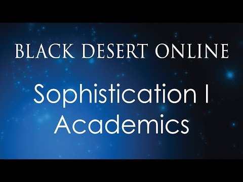Black Desert Online Knowledge Guide | Academics | Sophistication I