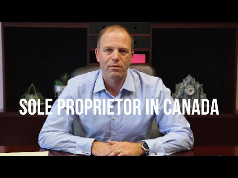 Sole Proprietor In Canada. What You Should Know!