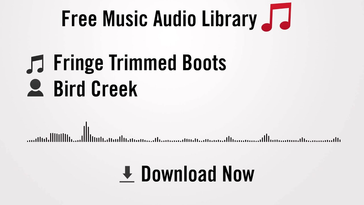 Fringe Trimmed Boots - Bird Creek (YouTube Royalty-free Music ...