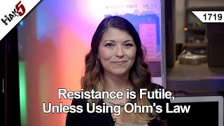 Resistance is Futile, Unless Using Ohm