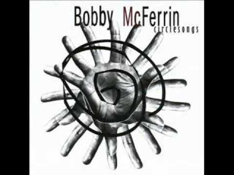 Bobby McFerrin - Circlesong Two