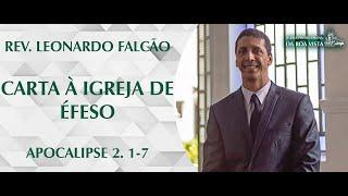 Carta à Igreja de Éfeso | Rev. Leonardo Falcão | IPBV