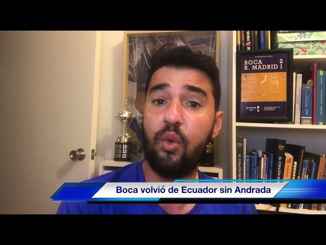 Boca Juniors perdió en Ecuador y la delegación volvió sin Andrada ¿Cuándo vuelve el arquero?