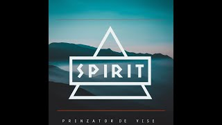 SPIRIT - Prinzator de vise (Official Lyric)
