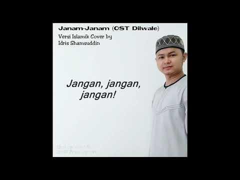 Janam Janam (ost Dilwale)versi Islamik Cover By Idris Shamsuddin