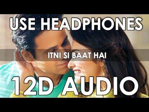 arijit-singh---itni-si-baat-hai-|-azhar-|-(12d-audio-better-than-8d,10d)-orignal-voice