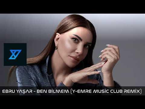 Ebru Yaşar – Ben Bilmem (Y-Emre Music Club Remix)