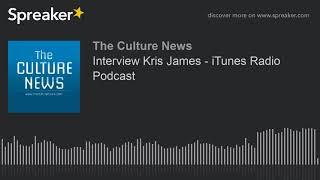 Interview Kris James - iTunes Radio Podcast