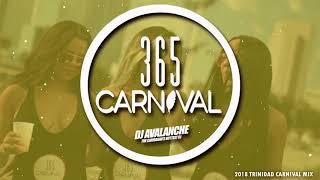 DJ AVALANCHE PRESENTS: 365 Carnival Soca Mix 2018
