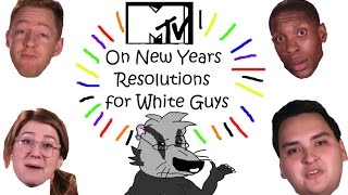 mtv tells white guys what to do for new years resolutions
