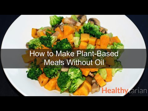 How to Cook Healthy Plant-Based Meals Without Oil (Full Class)