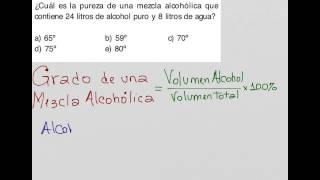 Pureza de mezcla alcohólica de 24 litros de alcohol y 8 litros de agua