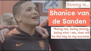 🙋🏽♀️Being me, being strong will be the key to my success - Shanice van de Sanden | 💪 Strong is...