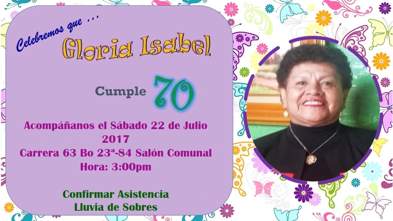 Invitación Cumple 70 Años De Gloria Ruiz Youtube