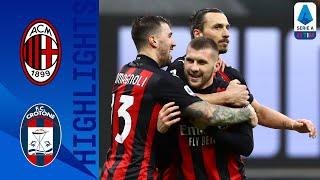 Milan 4-0 Crotone | Doppietta di Ibrahimovic e di Rebic. I rossoneri restano primi | Serie A TIM