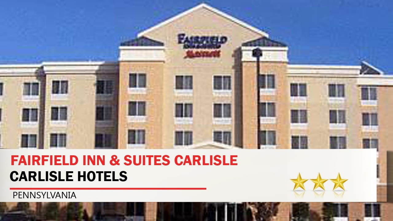Fairfield Inn Suites Carlisle Hotels Pennsylvania