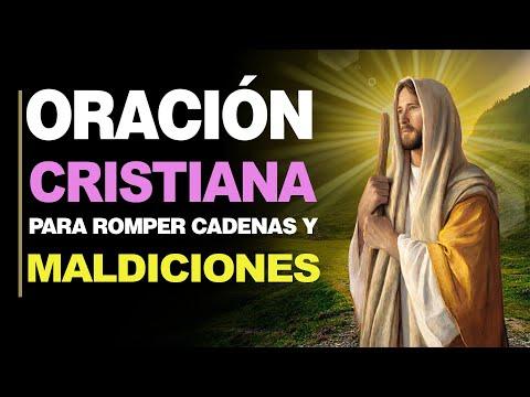 🙏 Oraciones Cristianas PARA ROMPER CADENAS, ATADURAS y Maldiciones Generacionales 🙇