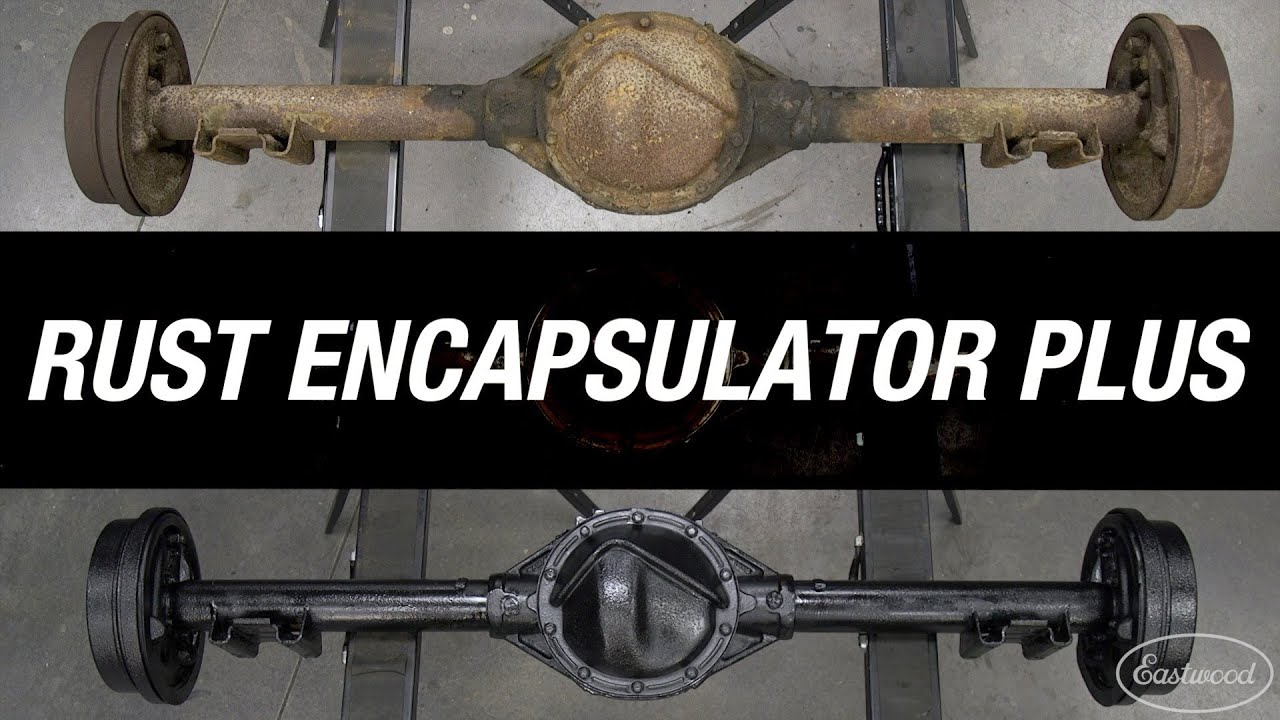3 Easy Steps To Stop Rust How To Apply Rust Encapsulator Plus To A Rusty Rear End Eastwood Youtube