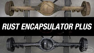 3 Easy Steps To Stop Rust - How To Apply Rust Encapsulator Plus To A Rusty Rear End - Eastwood