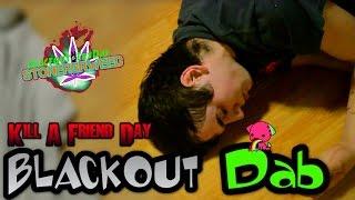 Kill A Friend Day: BLACKOUT DAB