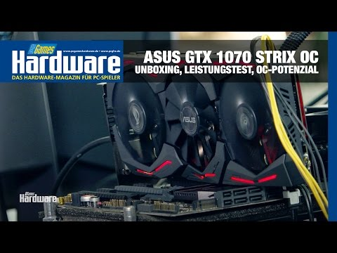 Asus Geforce GTX 1070 Strix OC - Unboxing, Leistungstest, OC