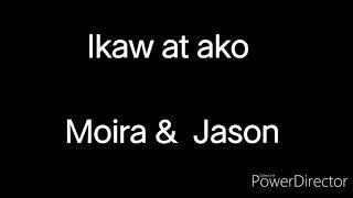 Ikaw at ako music and lyrics (Moira and Jason)
