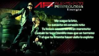 Alexis y Fido - Energia (Letra) / Perreologia 2011