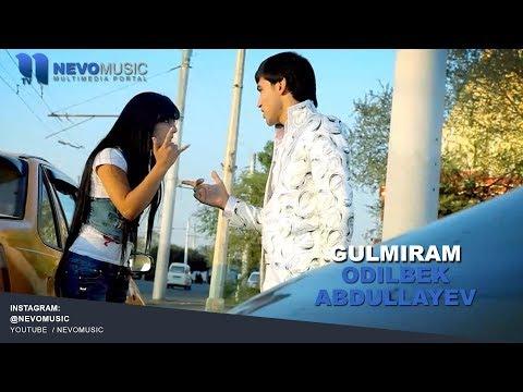 Odilbek Abdullayev - Gulmiram  Одилбек Абдуллаев - Гулмирам