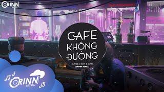 Cafe Không Đường (Orinn Remix) - JOMBIE x TKAN & BEAN   Nhạc Remix Tik Tok Căng Cực Gây Nghiện 2021