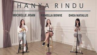 Download lagu ANDMESH - HANYA RINDU | COVER BY MICHELLE JOAN, PAMELA BOWIE, DHEA NATALLIS