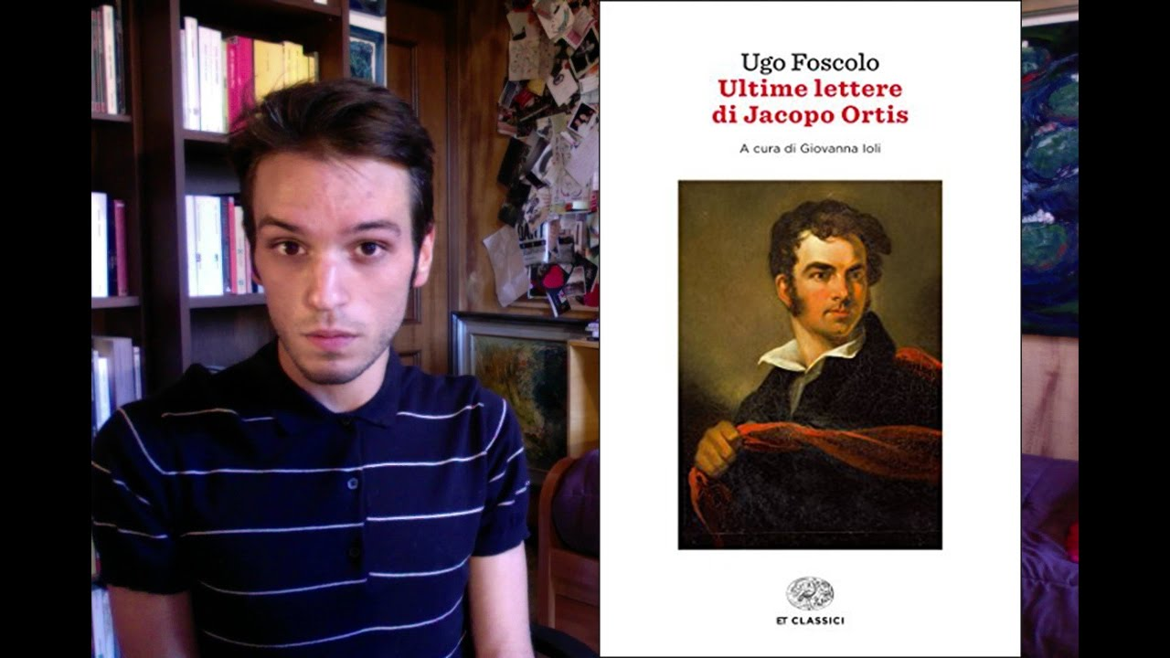 FumaCLASSICI: Ugo Foscolo - Ultime Lettere di Jacopo Ortis