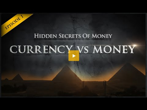 Currency vs Money  --- Hidden Secrets Of Money Ep 1     Mike Maloney