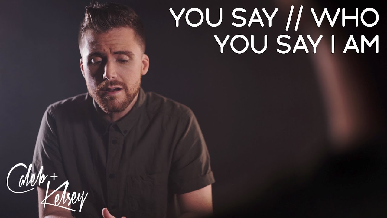 You Say / Who You Say I Am | Caleb and Kelsey feat. Mass Anthem image