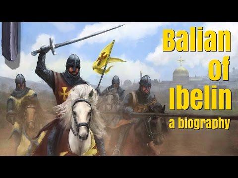 Balian of Ibelin - A Biography