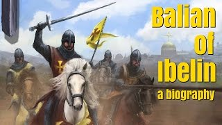 Balian of Ibelin - A Biography