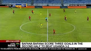 Bafana Bafana beat Uganda 3-2 in an international friendly