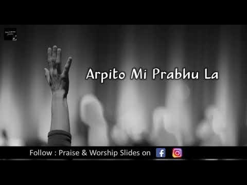 Arpito Mi Prabhula | Marathi Christian Song