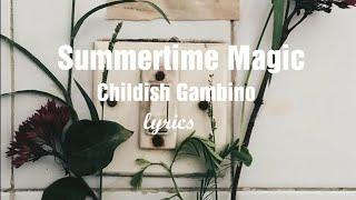Childish Gambino - Summertime Magic (lyrics)