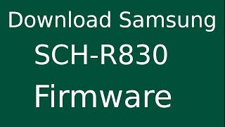 How To Download Samsung Galaxy Axiom SCH-R830 Stock Firmware (Flash File) For Update Android Device