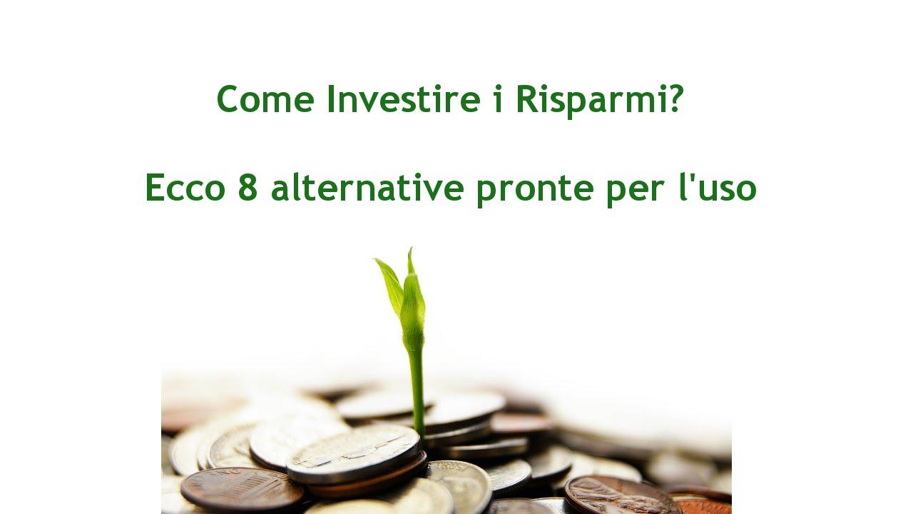tipi di investimento: come investire i risparmi? - youtube