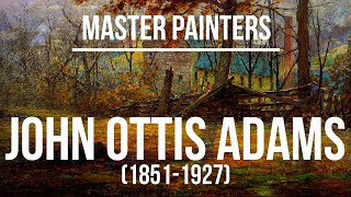 John Ottis Adams (1851-1927) A collection of paintings & drawings 2K Ultra HD Silent Slideshow
