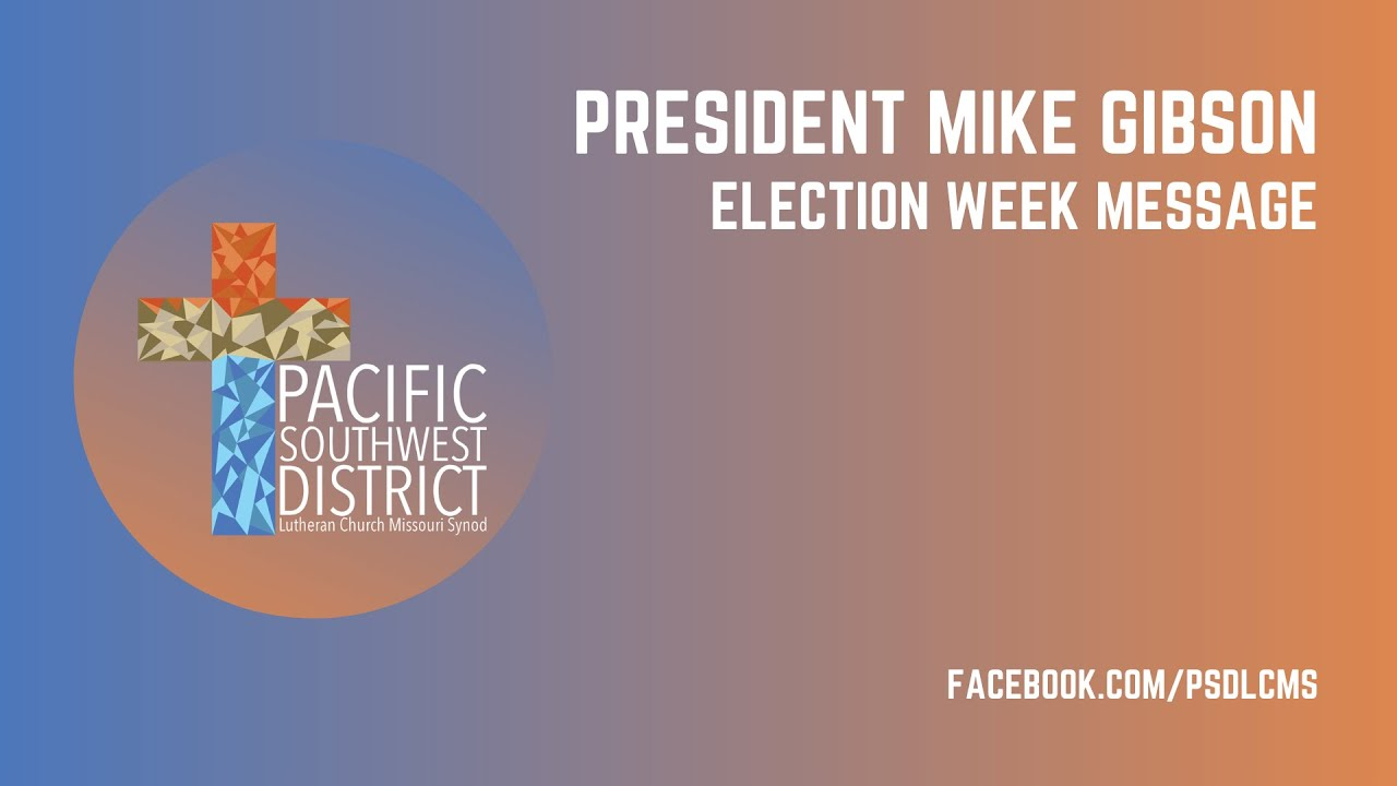 President Gibson's Election Week Message