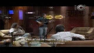 """Alejandro Santiago - """"Por si no te vuelvo a ver"""""""