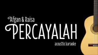 Afgan & Raisa - Percayalah (Acoustic Guitar Karaoke)