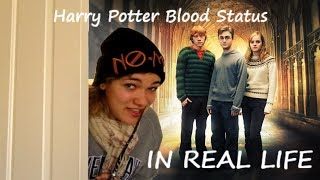 HARRY POTTER BLOOD STATUS IN THE REAL WORLD